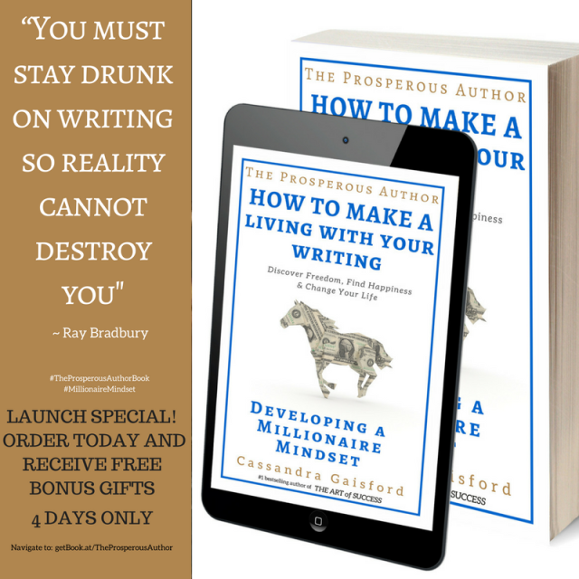 Stay-Drunk_on-Writing-The-Prosperous-Author-Millionaire-Mindset-Cassandra-Gaisford-Launch-Special